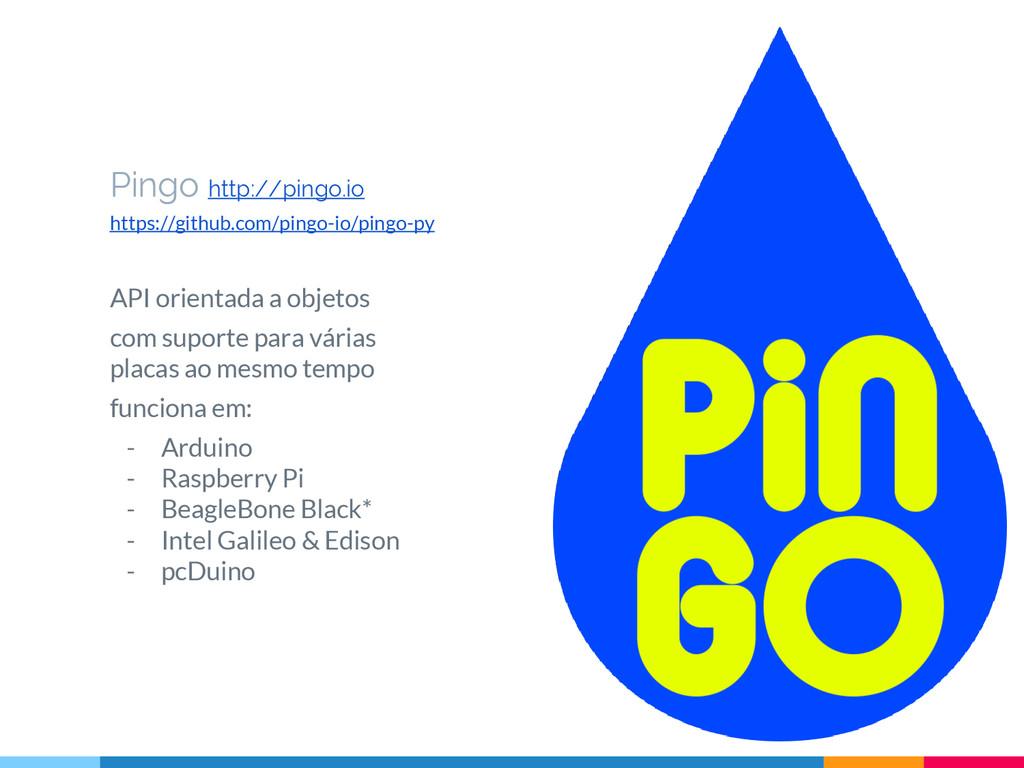Pingo http://pingo.io https://github.com/pingo-...