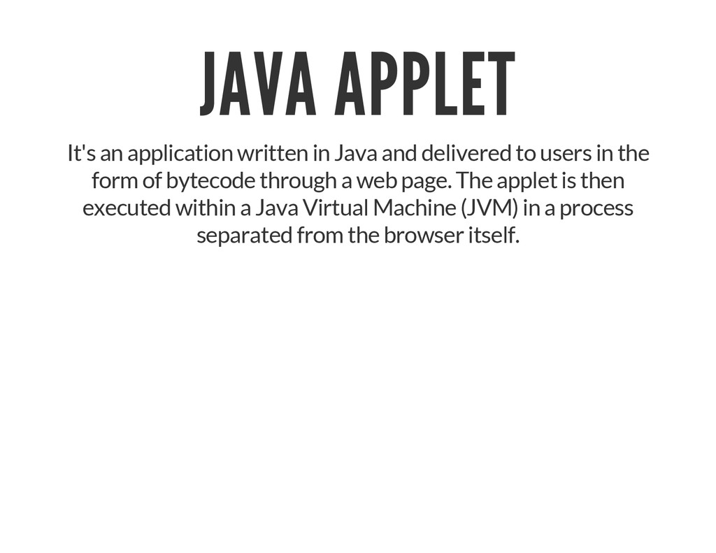 JAVA APPLET It's an application written in Java...
