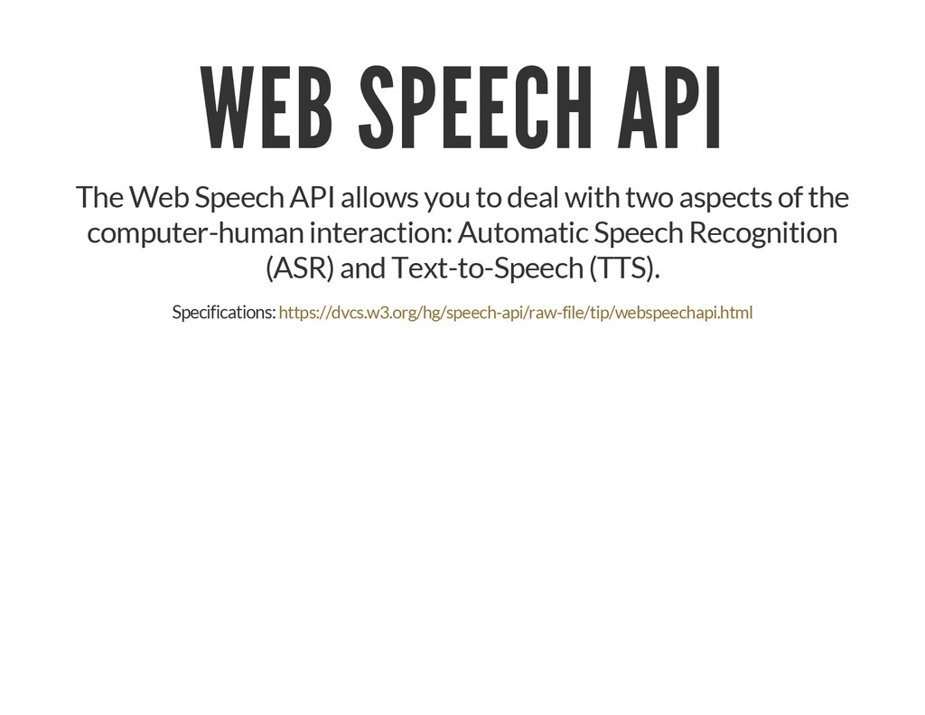 WEB SPEECH API The Web Speech API allows you to...