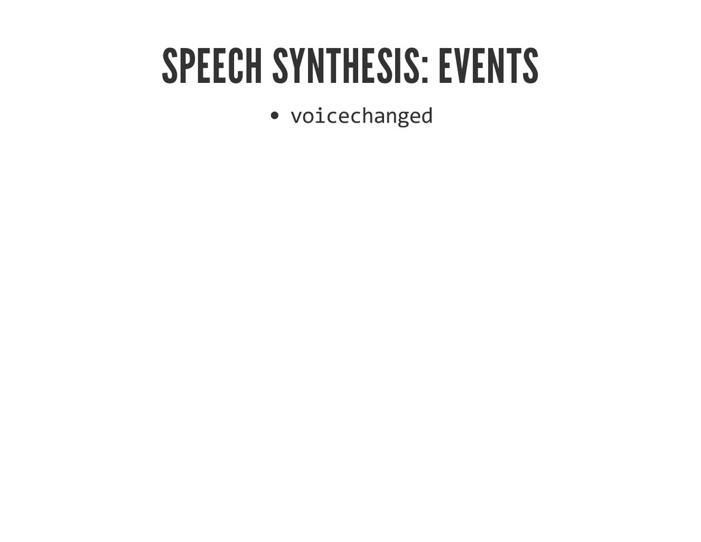 SPEECH SYNTHESIS: EVENTS voicechanged