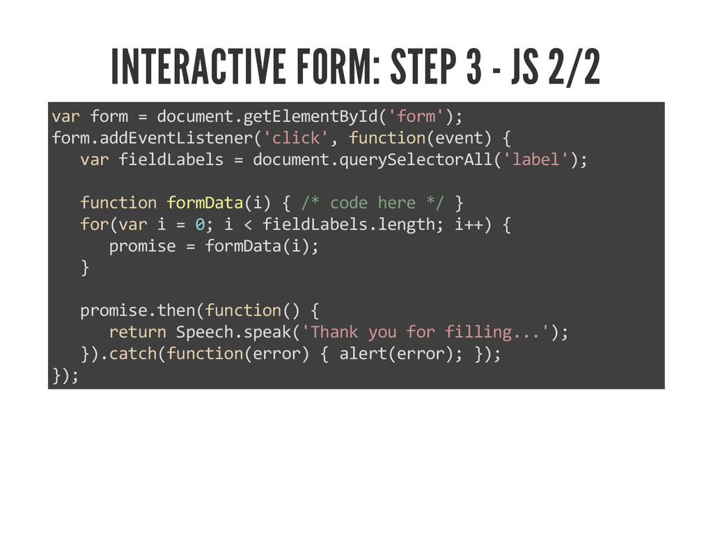 INTERACTIVE FORM: STEP 3 - JS 2/2 var form = do...