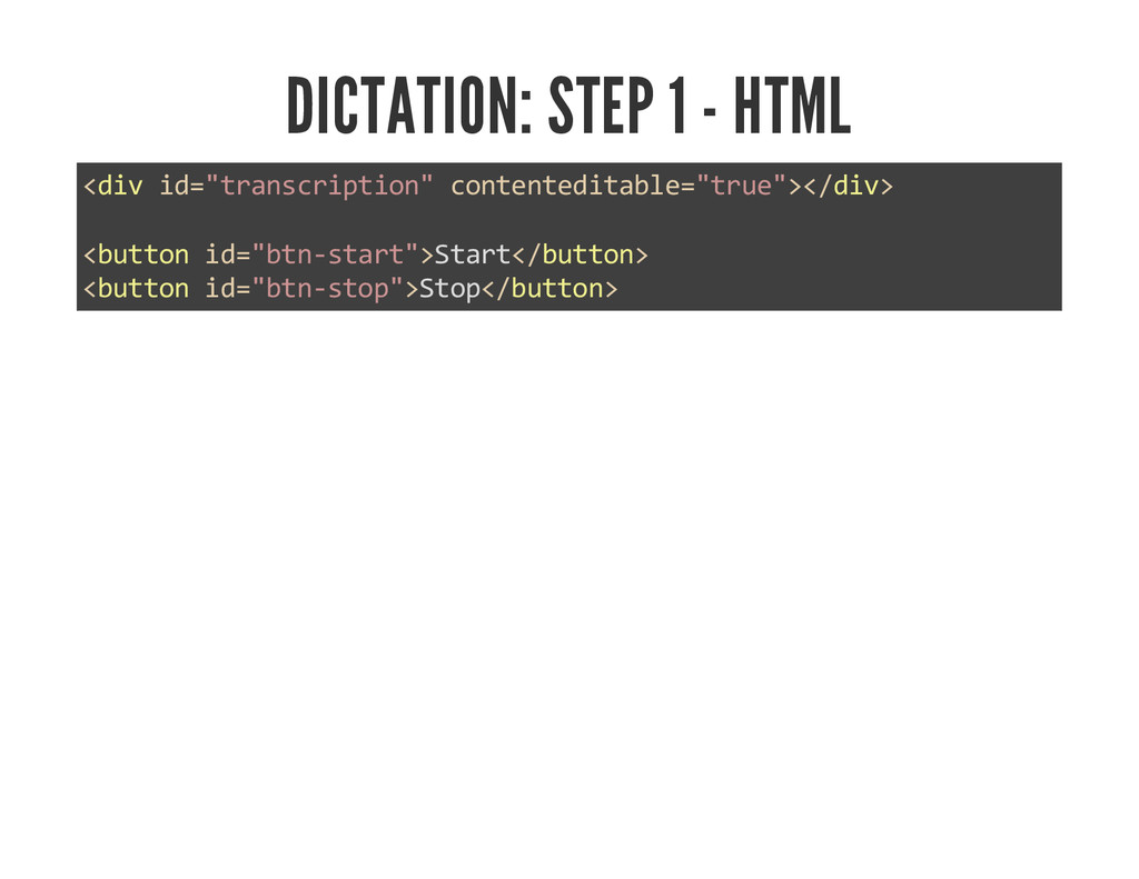 "DICTATION: STEP 1 - HTML <div id=""transcription..."