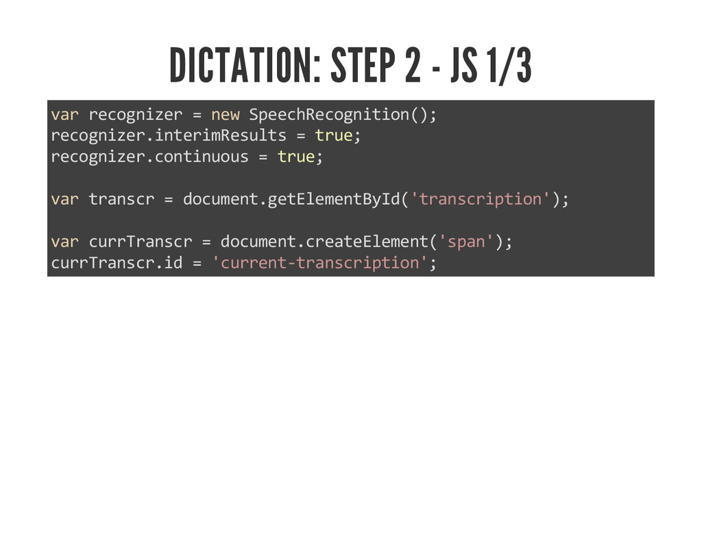 DICTATION: STEP 2 - JS 1/3 var recognizer = new...