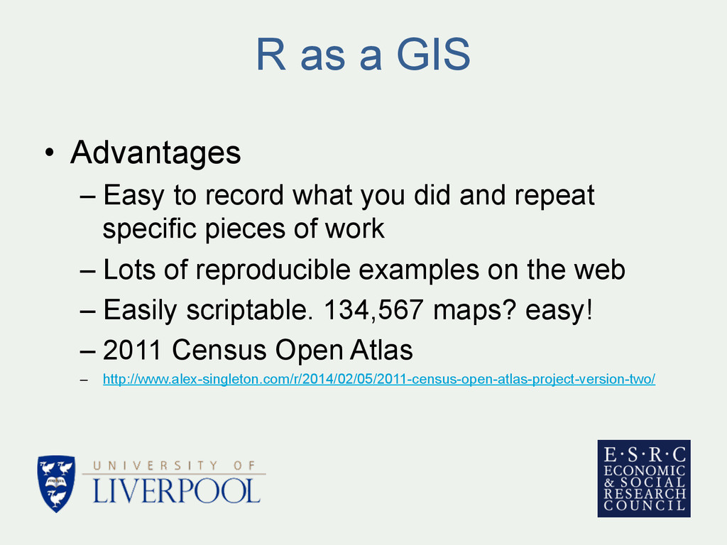 R as a GIS • Advantages –Easy to record what ...