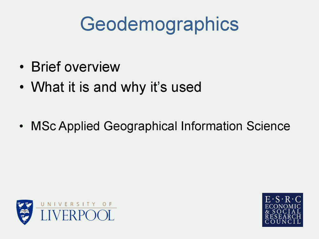 Geodemographics • Brief overview • What it is...