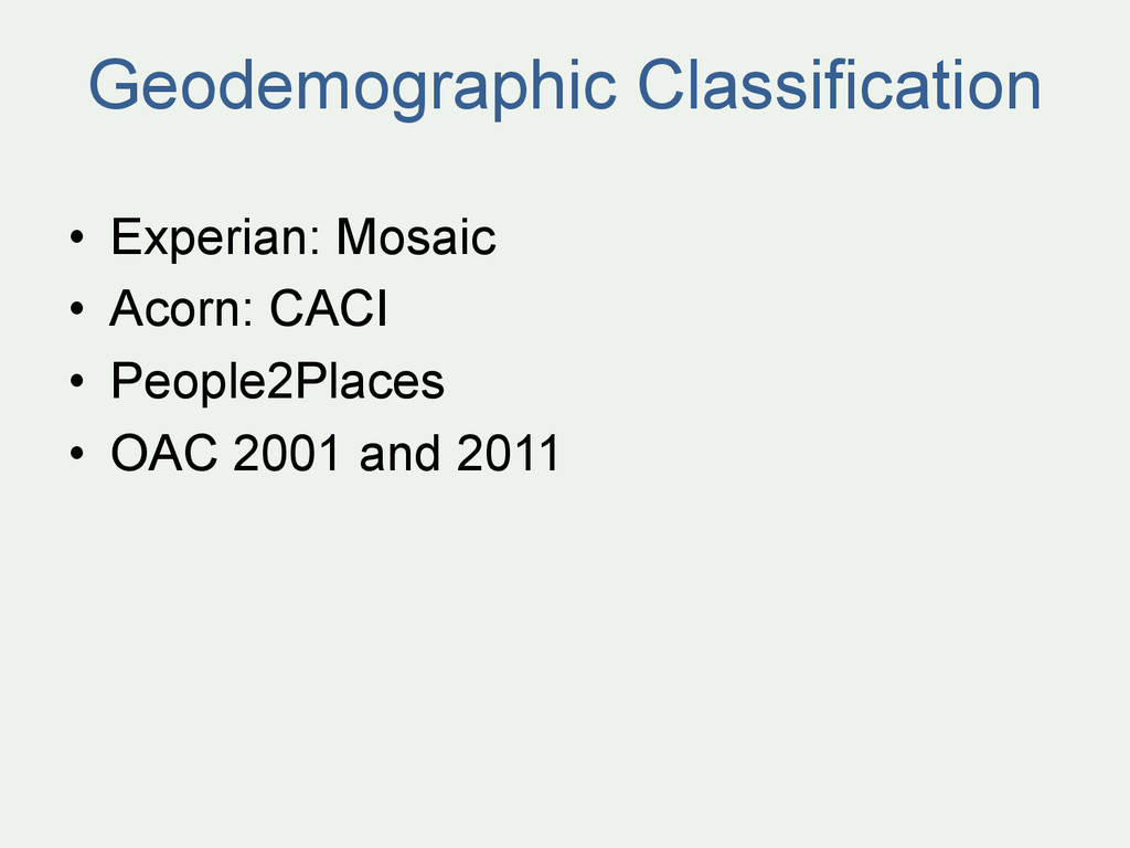 Geodemographic Classification • Experian: Mosa...