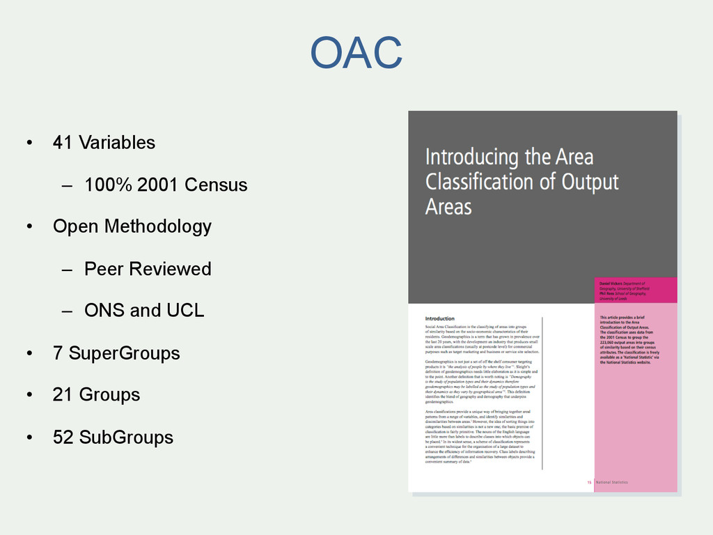 OAC • 41 Variables – 100% 2001 Census • Open...