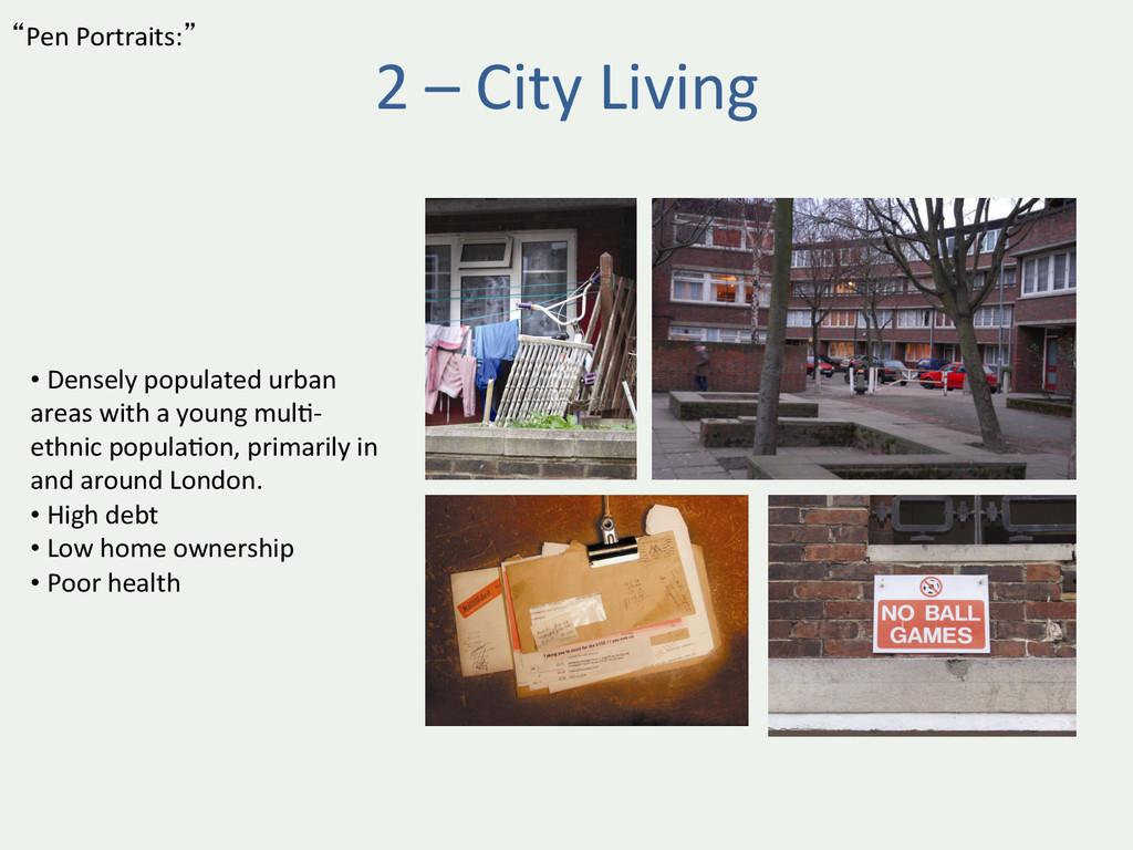 2 – City Living  • Densely p...