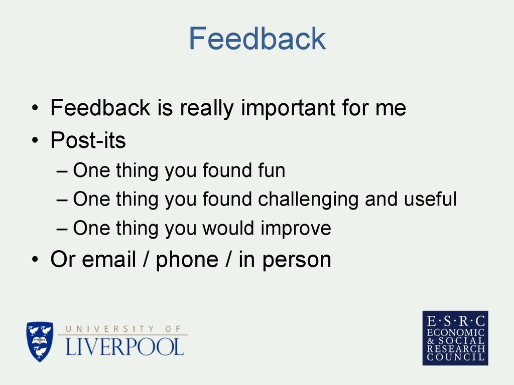 Feedback • Feedback is really important for me...