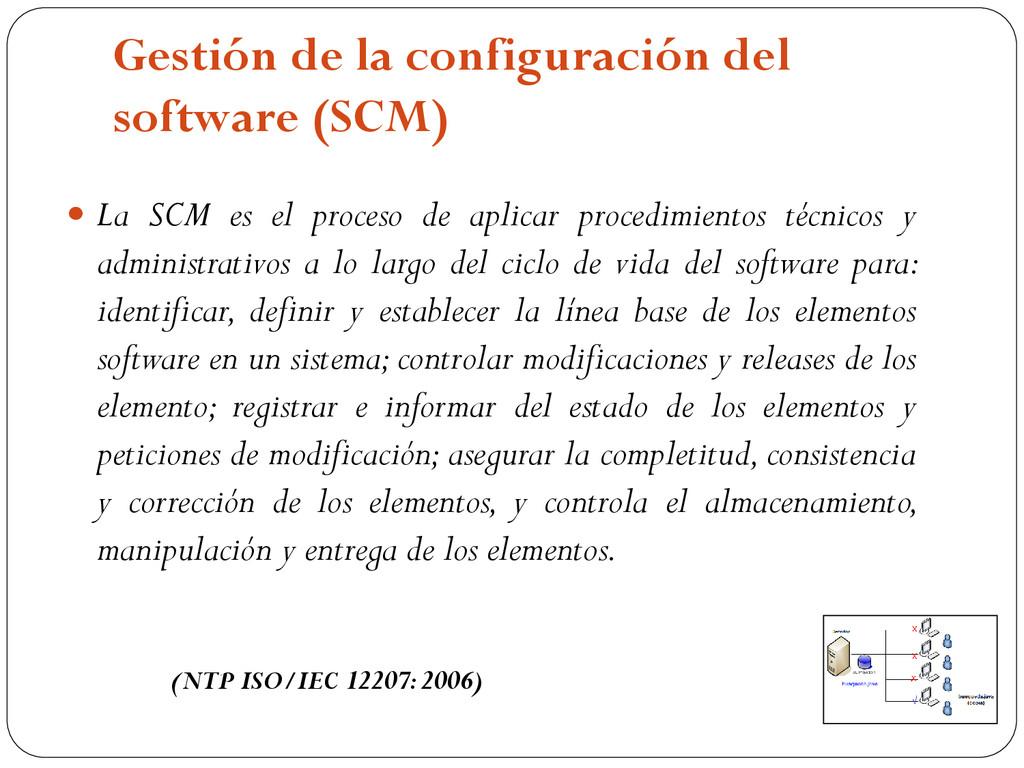 Gestión de la configuración del software (SCM) ...