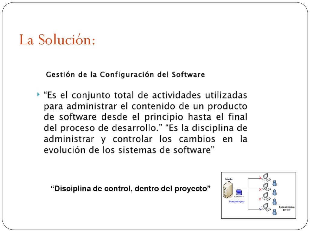 """La Solución: """"Disciplina de control, dentro del..."""