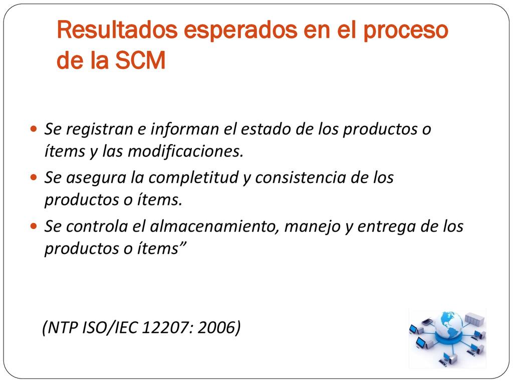 Resultados esperados en el proceso de la SCM  ...
