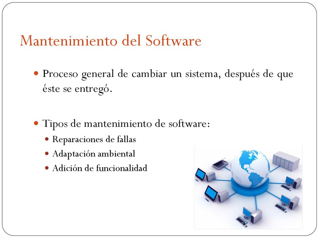 Mantenimiento del Software  Proceso general de...