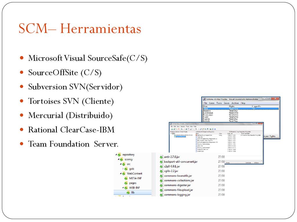 SCM– Herramientas  Microsoft Visual SourceSafe...