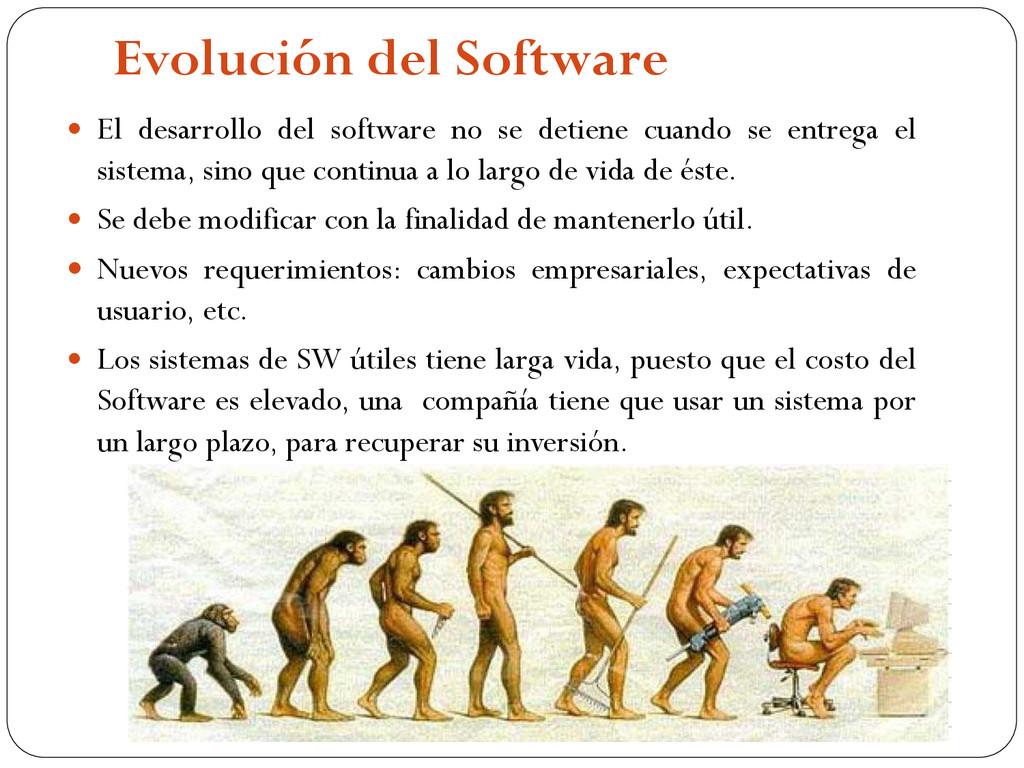 Evolución del Software  El desarrollo del soft...