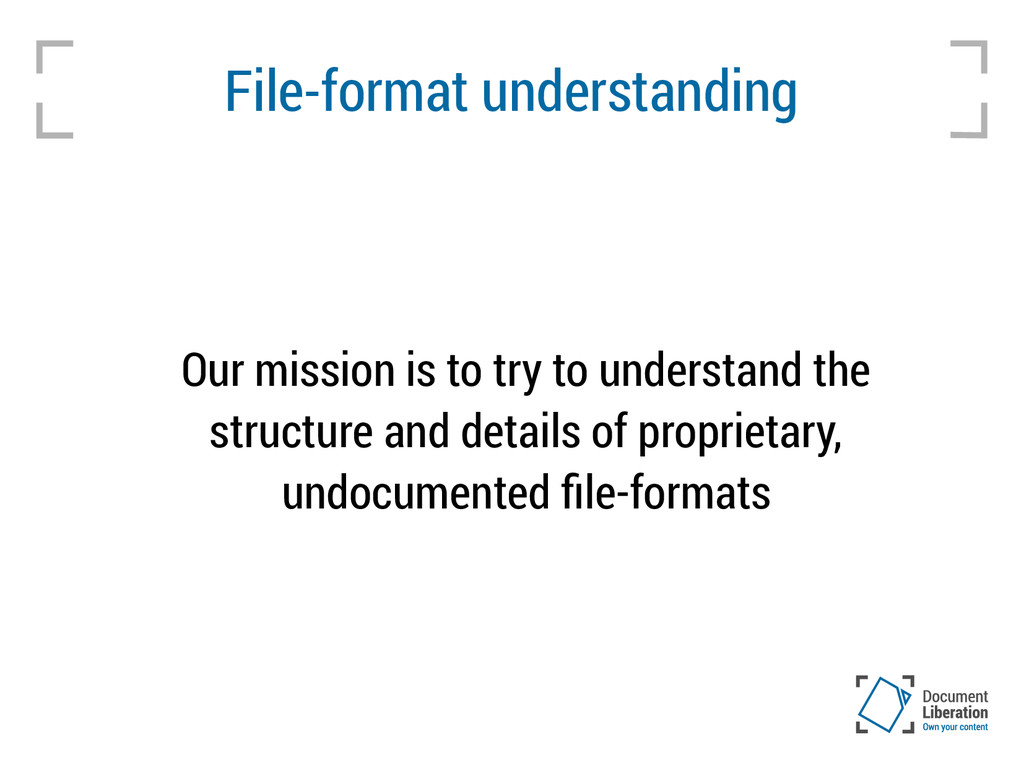 File-format understanding Our mission is to try...