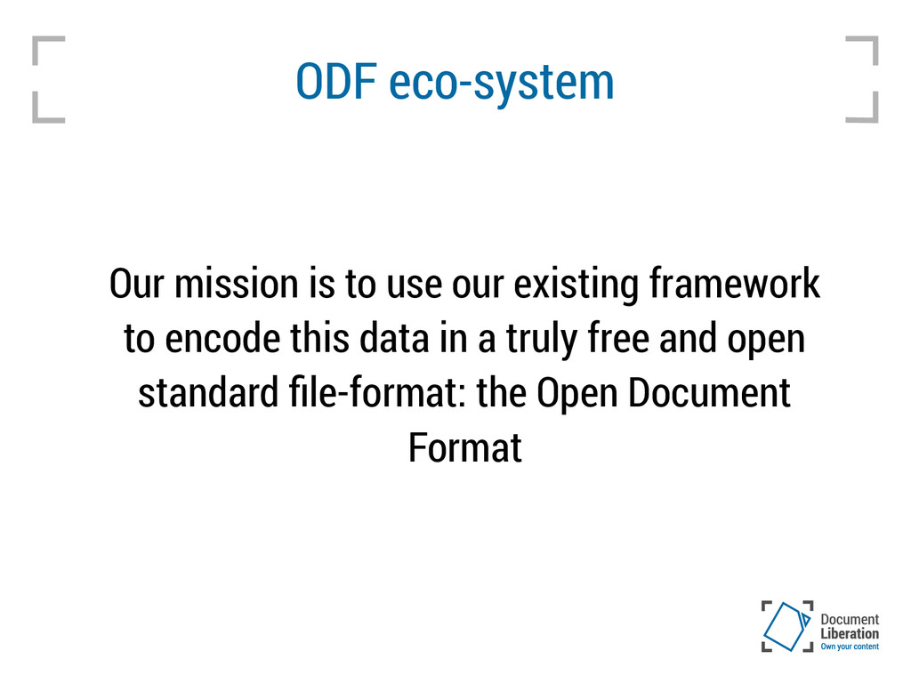ODF eco-system Our mission is to use our existi...