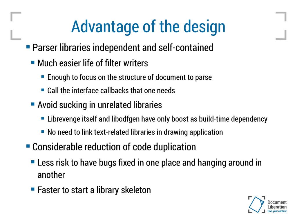 Advantage of the design  Parser libraries inde...