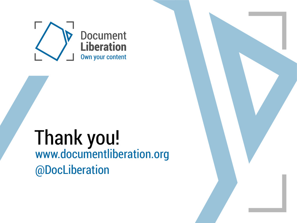 Thank you! www.documentliberation.org @DocLiber...