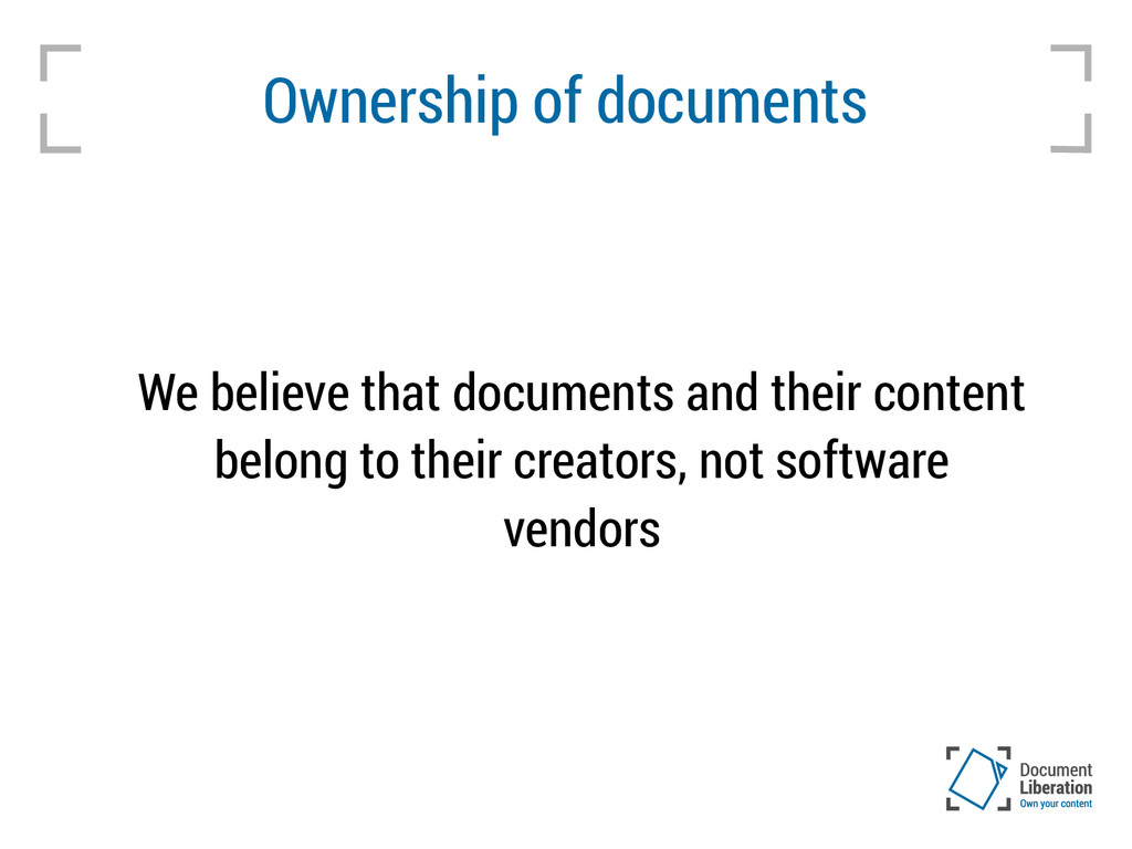 Ownership of documents We believe that document...