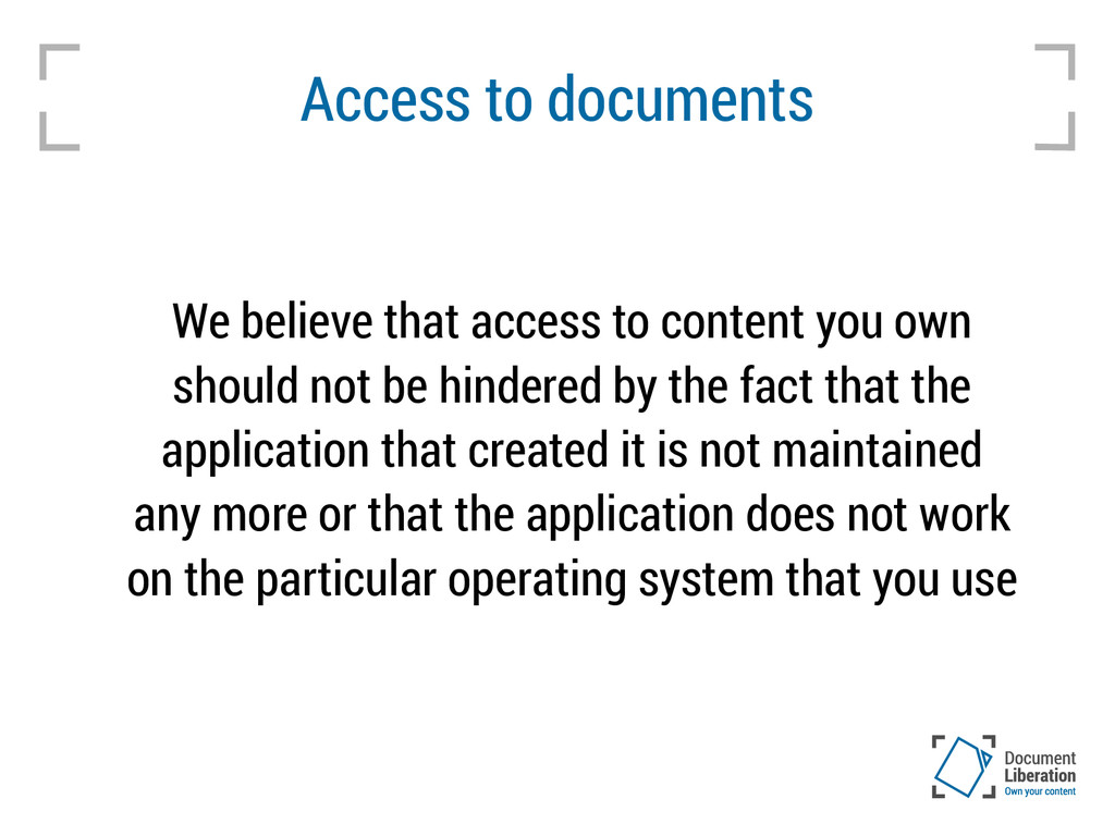 Access to documents We believe that access to c...