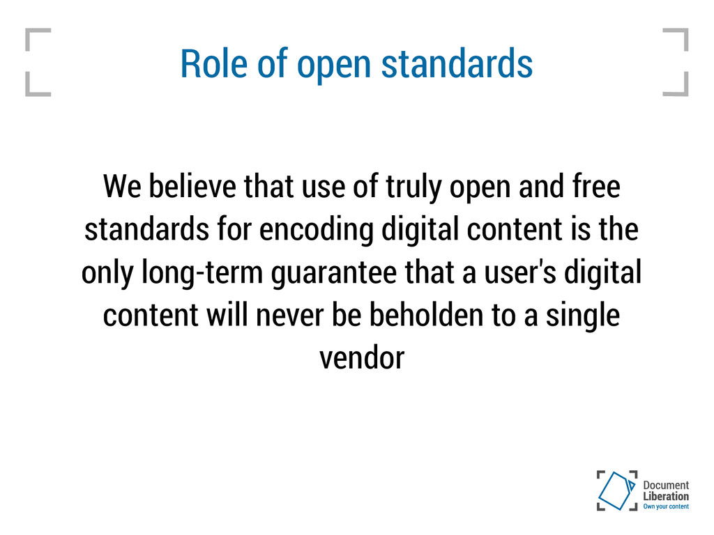 Role of open standards We believe that use of t...