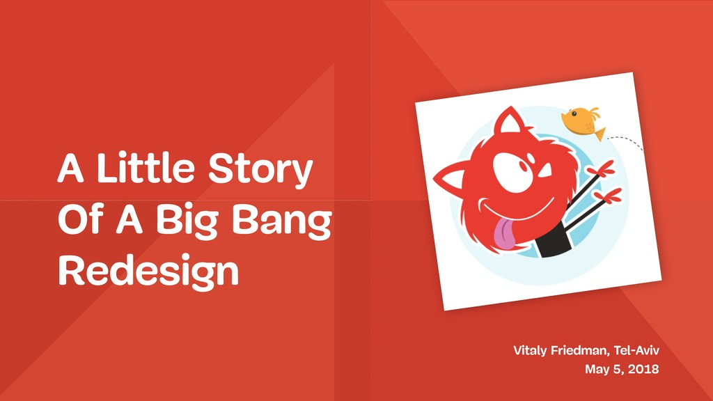 A Little Story Of A Big Bang Redesign Vitaly F...