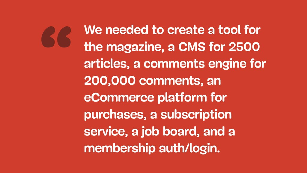 """""""We needed to create a tool for the magazine, a..."""
