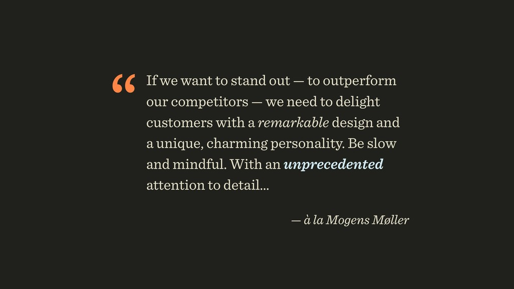 """""""If we want to stand out — to outperform our co..."""