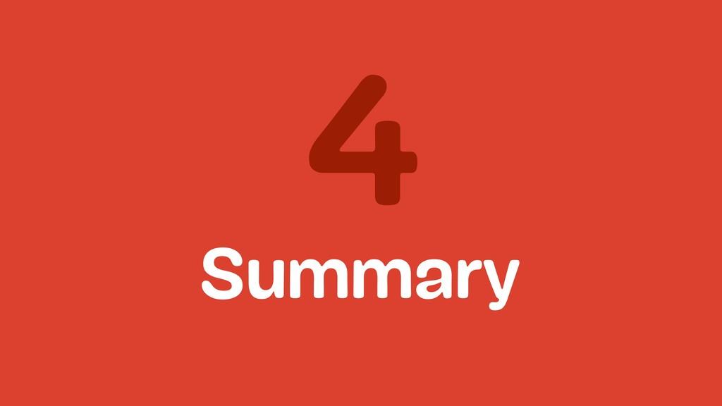 4 Summary