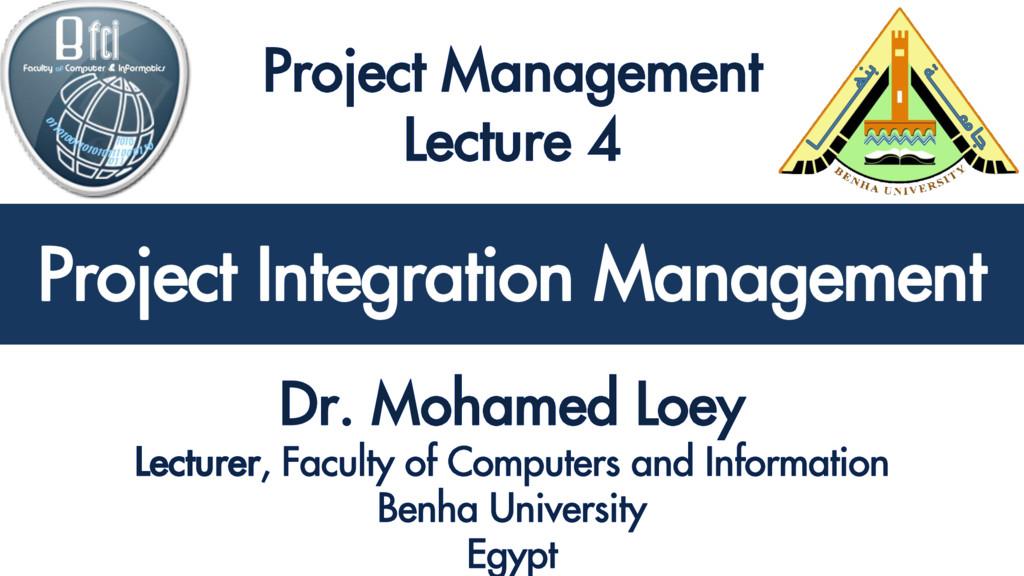 Project Integration Management Project Integrat...