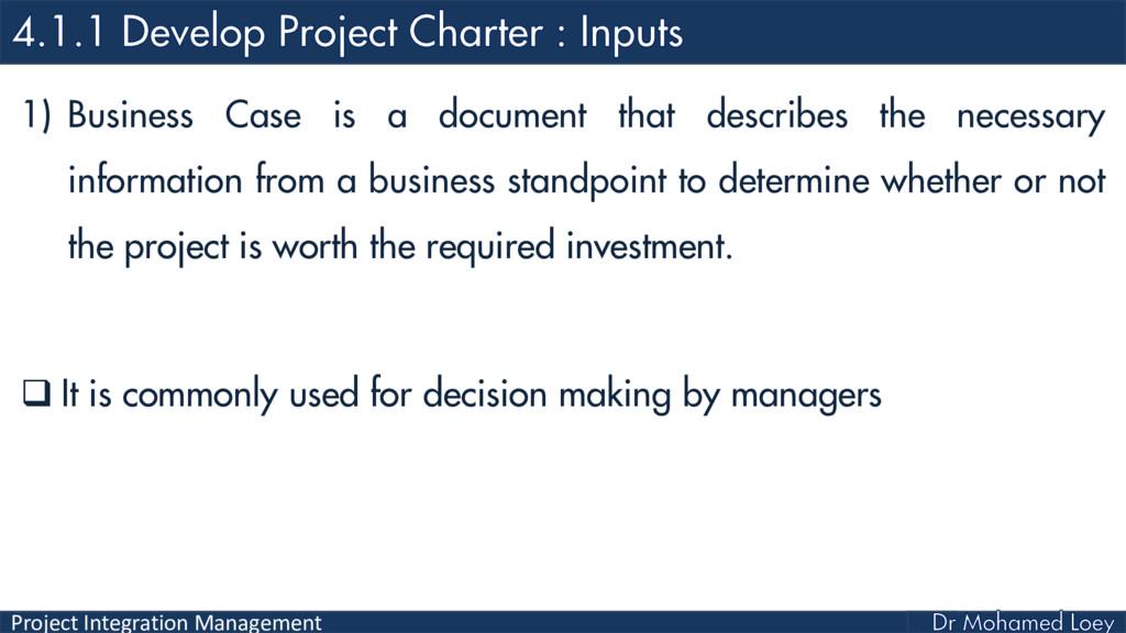 Project Integration Management 1) Business Case...