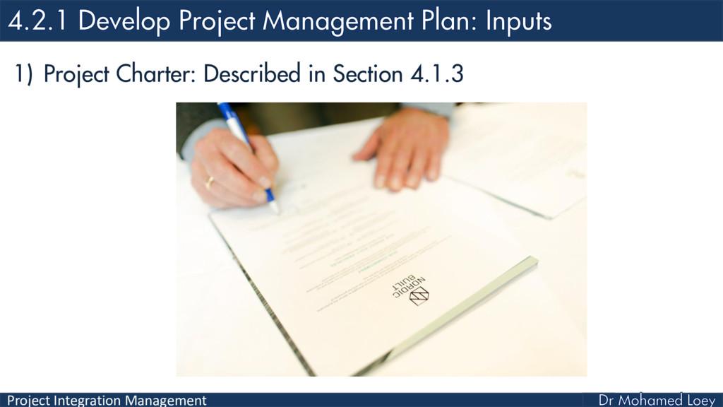 Project Integration Management 1) Project Chart...