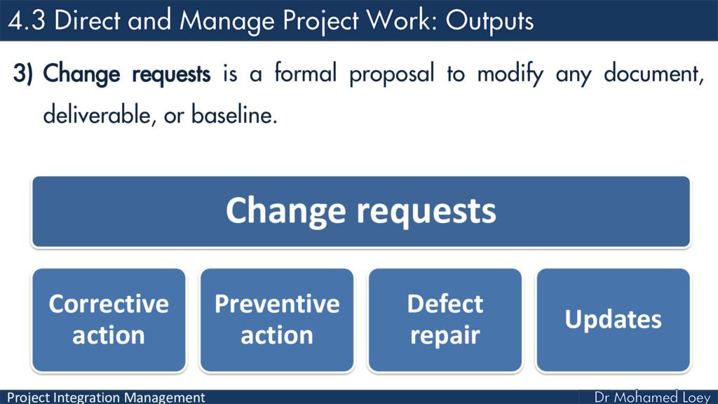 Project Integration Management 3) Change reques...