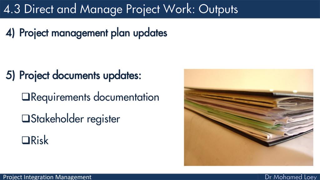 Project Integration Management 4) Project manag...