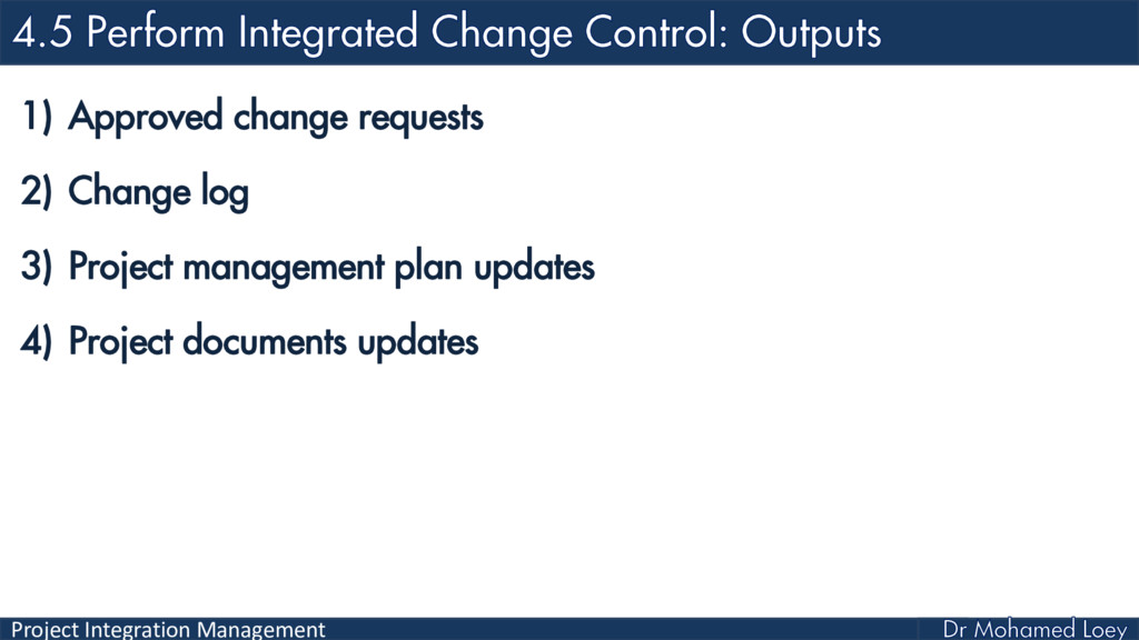 Project Integration Management 1) Approved chan...