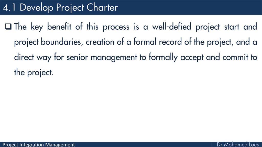 Project Integration Management  The key benefi...