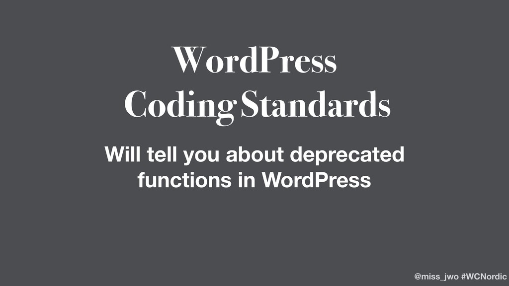 WordPress Coding Standards Will tell you about ...
