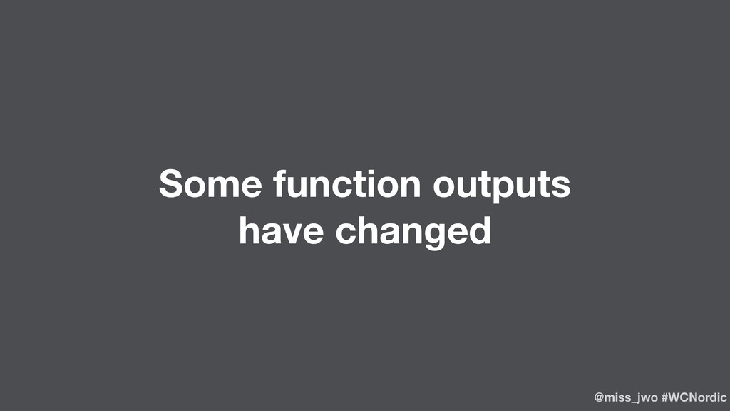 Some function outputs have changed @miss_jwo #W...