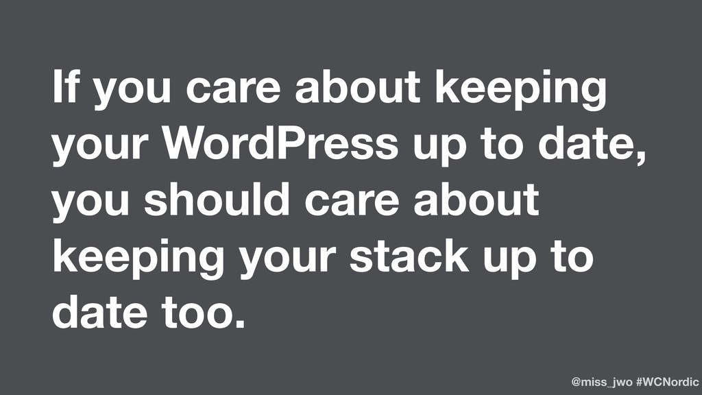 If you care about keeping your WordPress up to ...