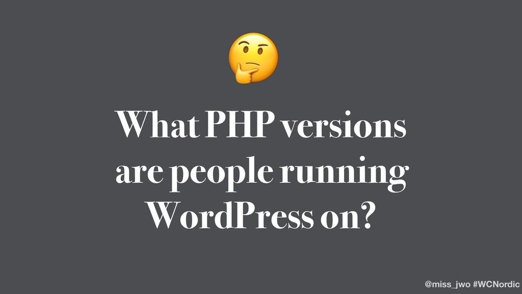 What PHP versions are people running WordPress...