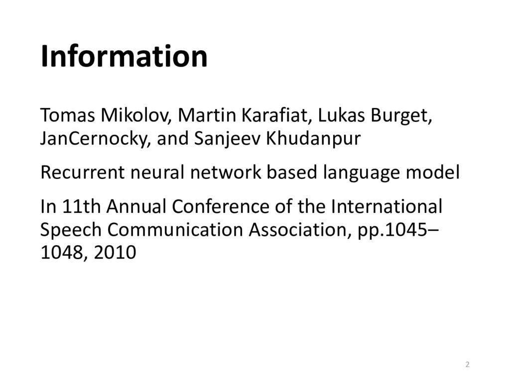 Information 2 Tomas Mikolov, Martin Karafiat, L...