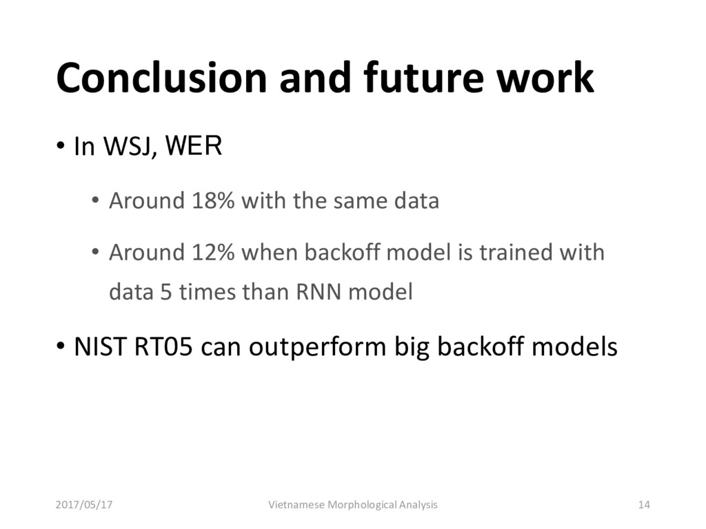 Conclusion and future work • In WSJ, WER • Arou...