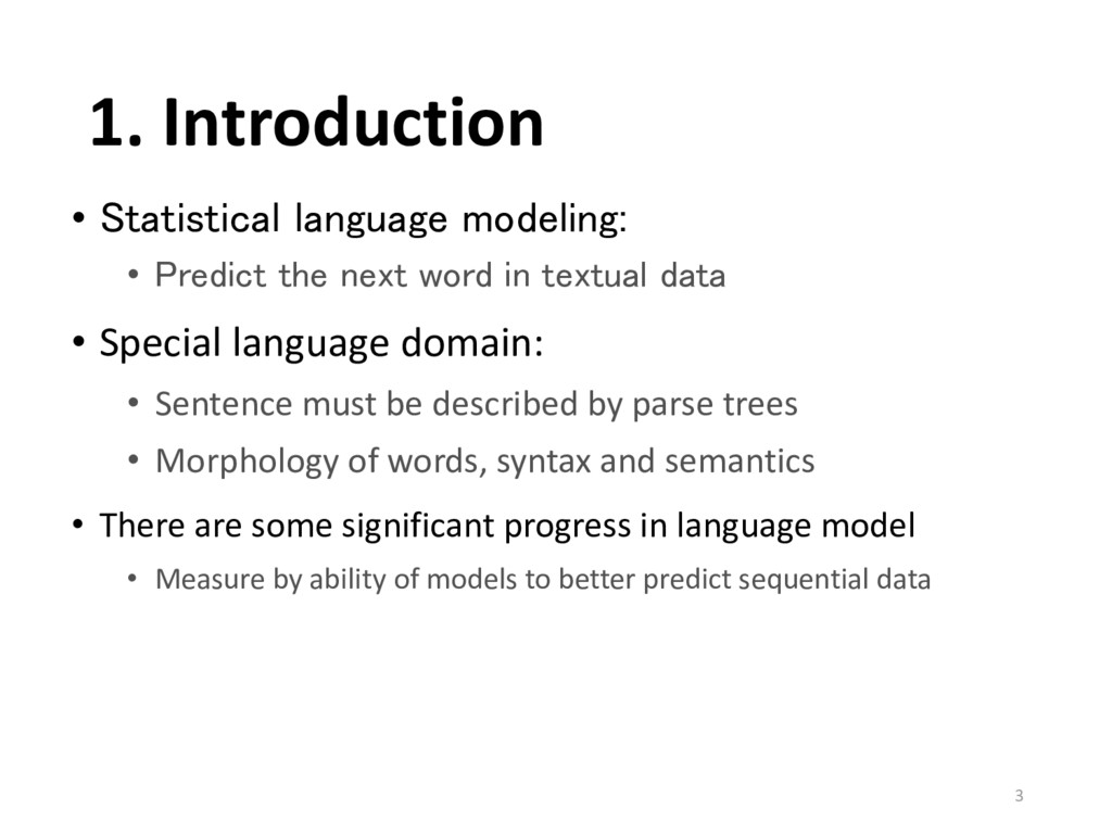 1. Introduction • Statistical language modeling...