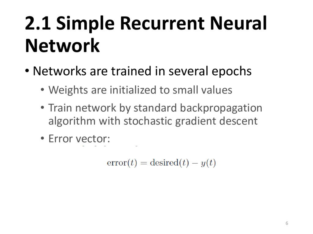2.1 Simple Recurrent Neural Network 6 • Network...