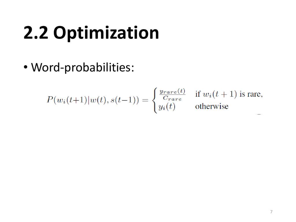 2.2 Optimization 7 • Word-probabilities: