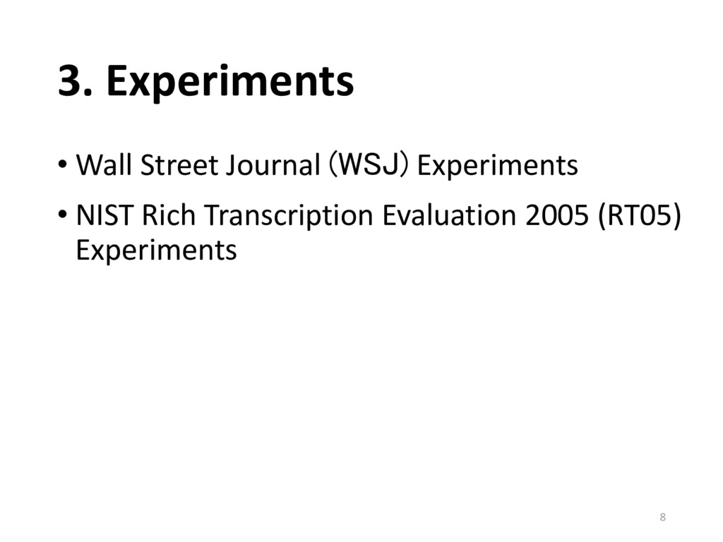 3. Experiments • Wall Street Journal (WSJ) Expe...