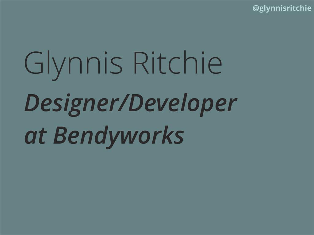 @glynnisritchie Glynnis Ritchie Designer/Develo...