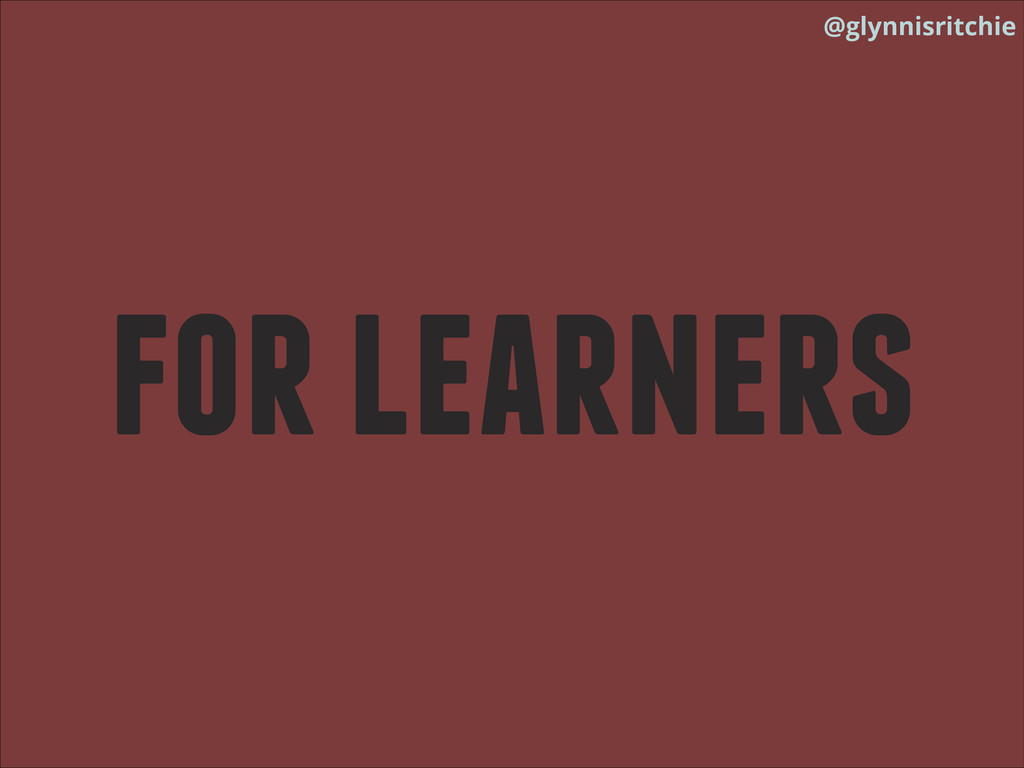@glynnisritchie for learners
