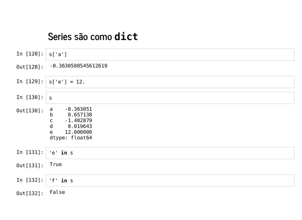 Series são como dict In [128]: In [129]: In [13...